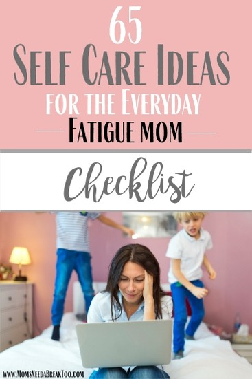 65 Self Care Ideas for the Everyday Tired Mama